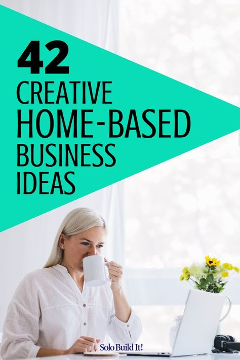 42 Brilliant Work From Home Business Ideas