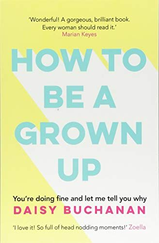Download How To Be A Grown Up By Daisy Buchanan Pdf Epub Kindle Audiobooks Online