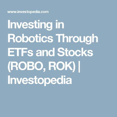 Investing In Robotics Through Etfs And Stocks Robo Rok