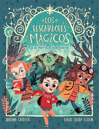 Los Rescatadores Mágicos 1 Los Rescatadores Mágicos Y La Puerta A Imaginaria En 2020 Diseño Para Portada Del Libro Ilustración De Libros Para Niños Partes Del Libro