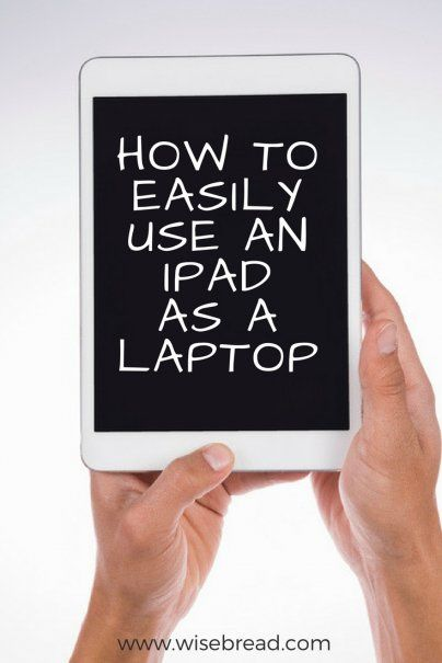How to Easily Use an iPad as a Laptop
