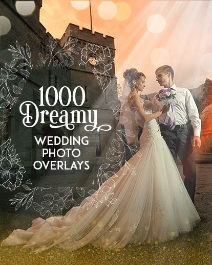 Treat For A Wedding Photographer 1000 Dreamy Wedding Overlays Bundle In 2020 Photo Overlays Dreamy Wedding Wedding Photography