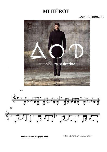 Mi Héroe Antonio Orozco En 2021 Heroe Partituras Música Latina