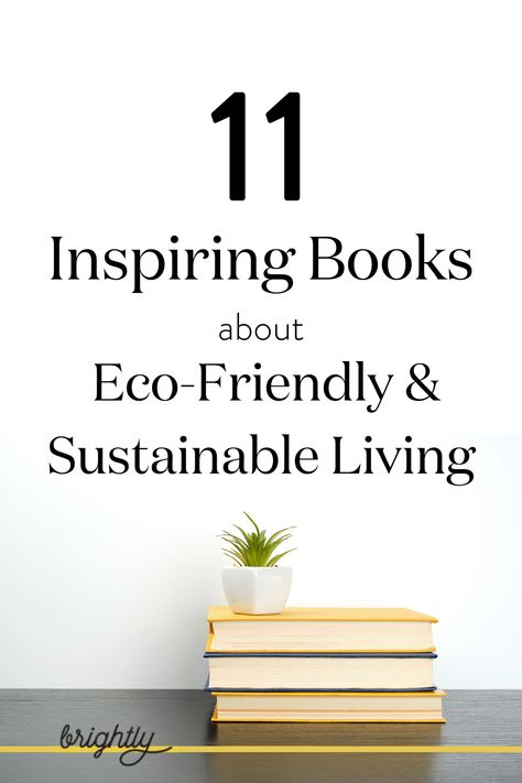 11 Inspiring Books about Eco Friendly and Sustainable Living