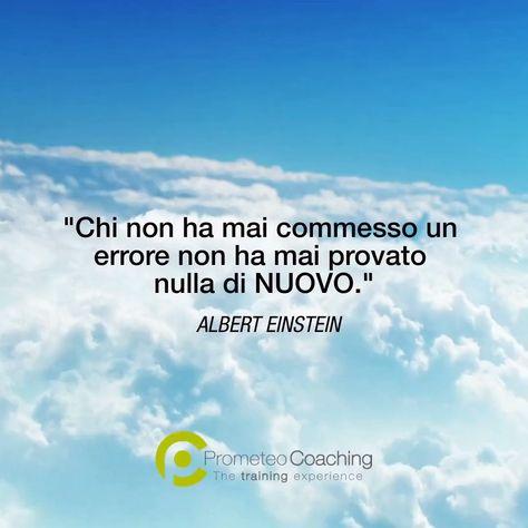 """""""Chi non ha mai commesso un errore non ha mai provato nulla di nuovo."""" [Albert Einstein] #buongiorno #citazione #scopriltuopotenziale #coaching #prometeocoaching"""