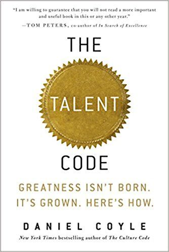 The Talent Code Greatness Isn T Born It S Grown Here S How