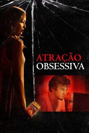 Atracao Obsessiva Filme Filmes Assistir Filmes Gratis Online