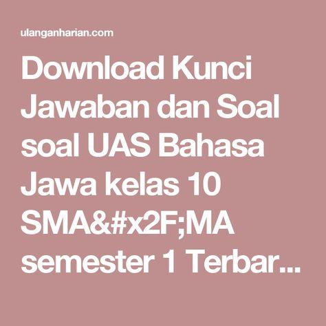 Download Kunci Jawaban Dan Soal Soal Uas Bahasa Jawa Kelas 10 Sma