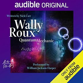 Wally Roux Quantum Mechanic By Nick Carr Author William Jackson Harper Narrator Audio Books Quantum Mechanics How To Memorize Things