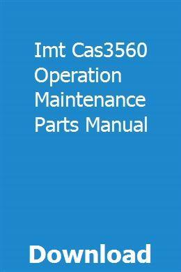 Imt Cas3560 Operation Maintenance Parts Manual Operation And Maintenance Transmission Flush Transmission Repair