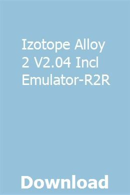 Download izotope alloy 2 full