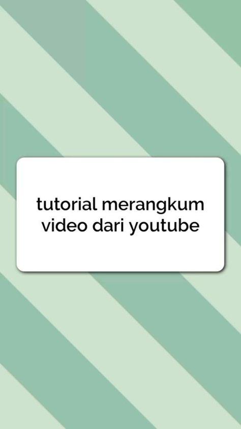 tutorial merangkum video YouTube