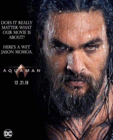 Jason Momoa in one of the official D.C Comics posters for Aquaman releases