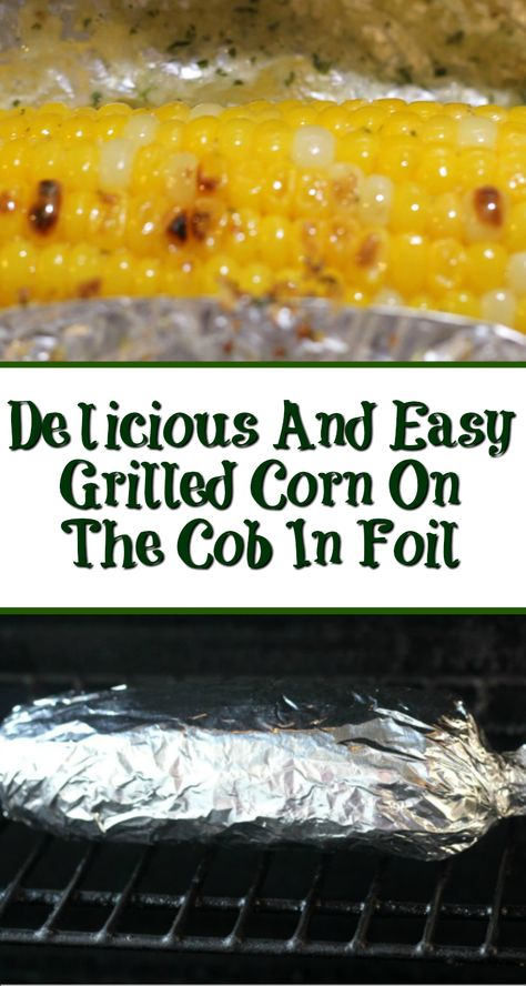 Grilled Corn On The Cob In Foil is one of the best ways to cook a summer favorite vegetable corn on the cob! Full of flavor, easy to make a new way how to make corn on the cob, even better it won't make the house hot since it's outside on the grill. Grilled Corn On Cob, Grilled Vegetables, Grilled Corn Recipe, Vegetables To Grill, Grilled Vegetable Recipes, Grilling Recipes, Cooking Recipes, Grilling Corn, Grilling Chicken