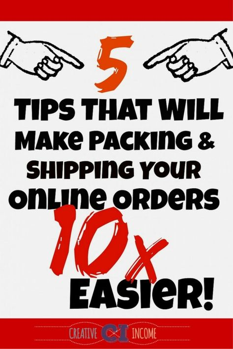 5 Shipping Tips That'll Make Packaging & Sending Your Online Orders 10x Easier - Creative Income