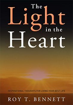 Download The Light In The Heart Pdf Book Free By Roy T Bennett From The Light In The Heart Read Books Online Free Inspirational Thoughts Free Books Online