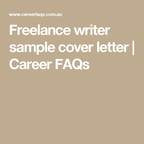 Freelance writer sample cover letter - cover letter faqs