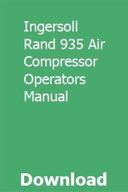 Ingersoll Rand 935 Air Compressor Operators Manual Air