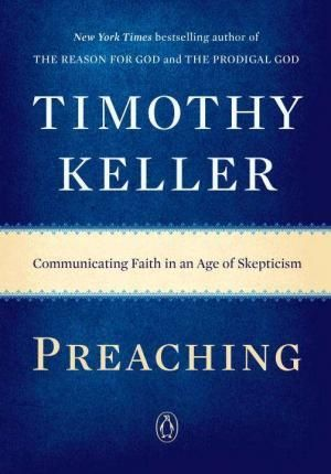 Pdf Download Preaching Communicating Faith In An Age Of Skepticism Free By Timothy Keller In 2020 Preaching Timothy Keller Faith