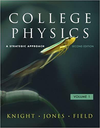 College Physics A Strategic Approach 2nd Edition Volume 1 Randall D Knight Brian Jones Solutions En 2020 Quizz