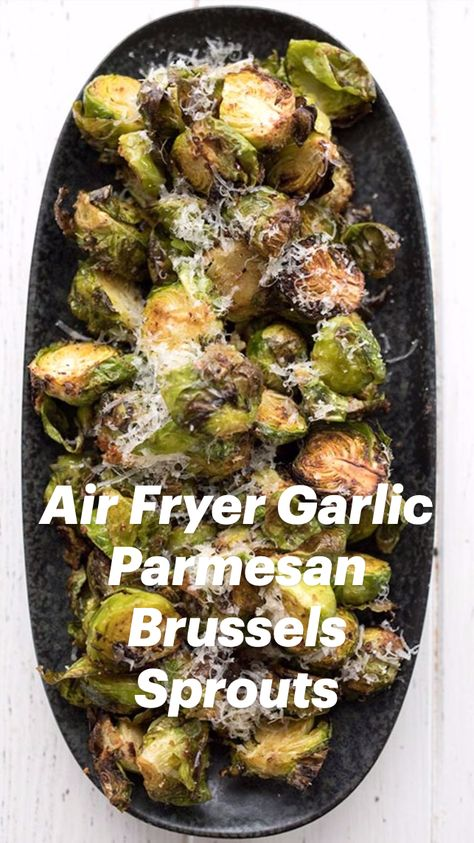 Air Fryer Garlic Parmesan Brussels Sprouts
