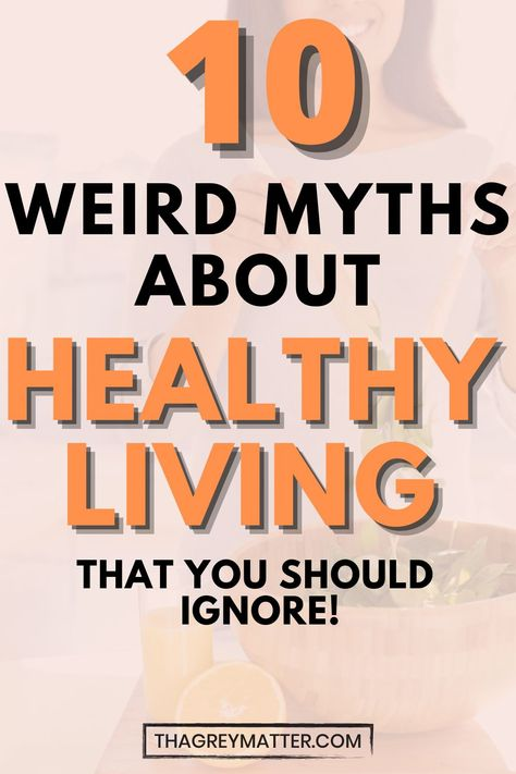 Ever wonder if the myths you see about healthy living are true? Here are 10 myths DEBUNKED about healthy living with actual tips for a healthy lifestyle! #healthyliving #healthylivingtips #healthylifestyle #healthylivingforwomen #healthylivingforbeginners #healthylivingaesthetic #healthylivingmotivation #healthylifestyletips #healthylivingmyths #mythsdebunked #mythsvstruth #mythsvsfacts