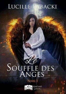 Le Souffle Des Anges Tome 1 En 2019 Livre Ado Livre