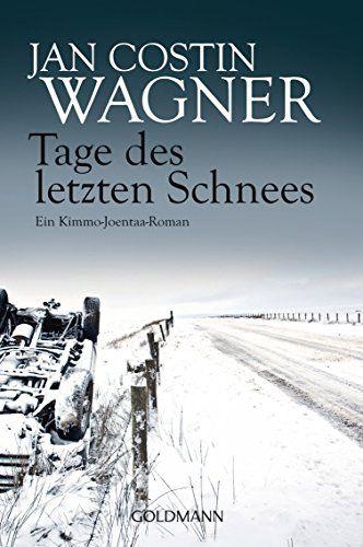 Tage Des Letzten Schnees Kimmo Joentaa 5 Roman Amazon De Jan Costin Wagner Amazon De Bucher Romane Schnee