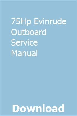 75hp Evinrude Outboard Service Manual Mercury Outboard Outboard Owners Manuals