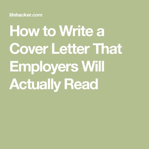 How to Write a Cover Letter That Employers Will Actually Read