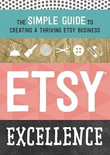Etsy Excellence: The Simple Guide to Creating a Thriving Etsy Business - Default