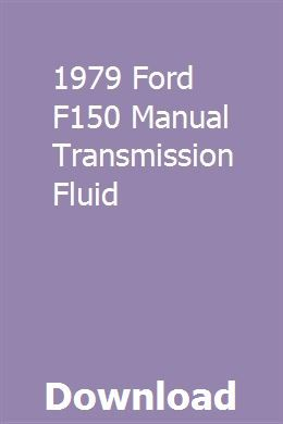 1979 Ford F150 Manual Transmission Fluid 1979 Ford F150 Ford F150 Manual Transmission