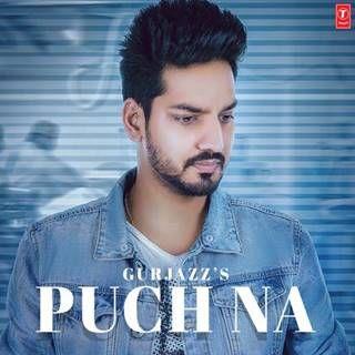 Puch Na Mp3 Song Download Gurjazz Djpadhala Com Mp3 Song Download Mp3 Song Songs