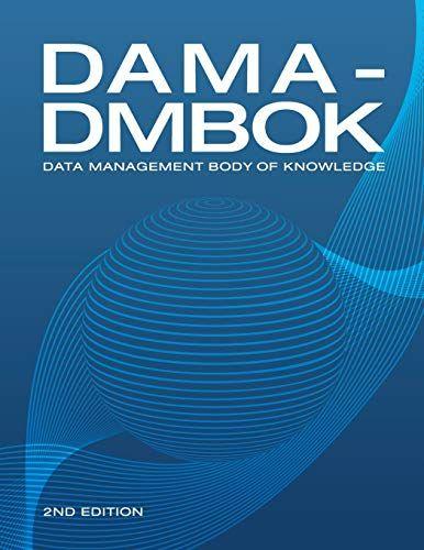 Download Pdf Damadmbok Data Management Body Of Knowledge 2nd Edition Free Epub Mobi Ebooks Knowledge Pdf Books Digital Book