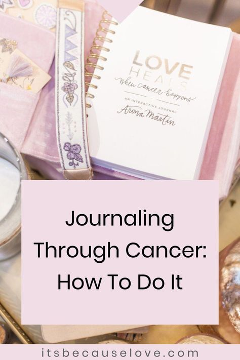 Journaling Through Cancer: How To Do It - Read on for reasons why you should journal when you have cancer, and tips for how to do so. Benefits and emotional support through journaling. #cancer #journaling #healthyhabits #emotionaljournaling #10TipsForHealthyLiving