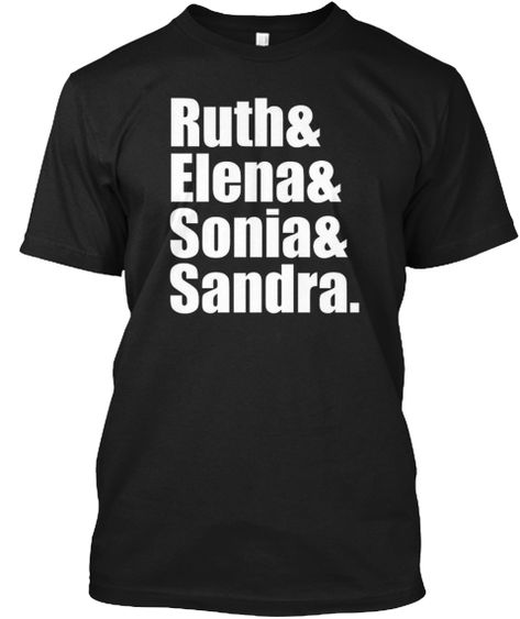 afbe33558 Female Justices Ruth Bader Ginsb T Shirt Black T-Shirt Front | The ...