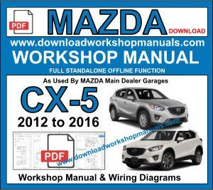 Mazda Cx 5 Workshop Repair Manual Download Repair Service Wiring Diagrams And Diagnostic Information Mazda Workshop Manual