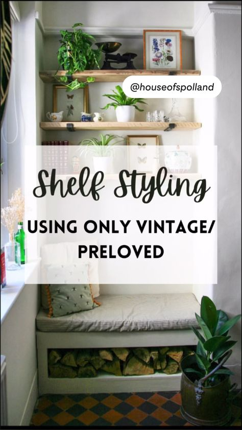 Shelf Styling Ideas - Using Only Preloved/Vintage