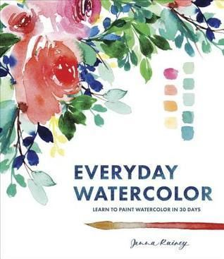 Pdf Download Everyday Watercolor Learn To Paint Watercolor In 30