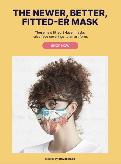 Got a face? These new fitted masks are made for it.