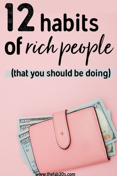 12 Habits of Rich People Anyone Can Do (But Most Don't