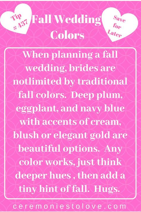 Brides engaged in wedding planning for a Fall wedding often look to traditional Fall colors.  But there are other  color palettes that make unique wedding ceremonies and receptions.  Whether you are considering a rustic fall wedding outdoors or a simple ceremony inside, your budget will benefit from the bounty of all the Fall season has to offer.  Hugs.  #fallwedding #rusticwedding #fallweddingcolors #fallweddingfavors  #fallweddingdecorations #weddingplanning #weddingtips #weddingides