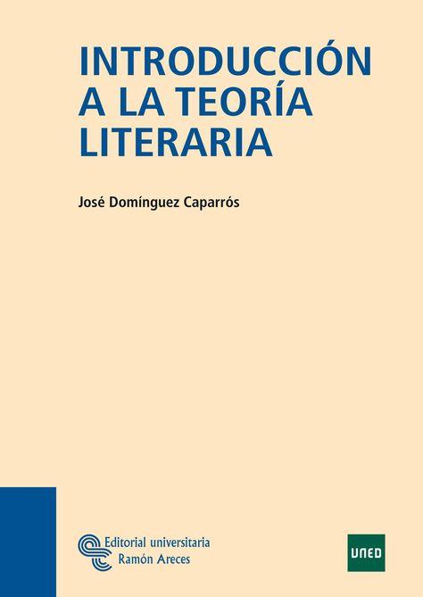 Dominguez Caparros Jose Introduccion A La Teoria Literaria 3ª Ed Editorial Universitaria Centro De Estudios Literature Modern Romance Seneca The Younger