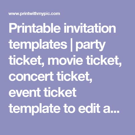 Printable invitation templates party ticket, movie ticket - event ticket template word