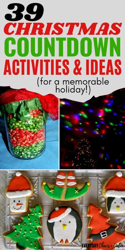 39 Christmas Countdown Activities For Kids And Families In 2020 Christmas Countdown Countdown Activities Holiday Activities For Kids