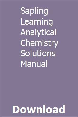 Sapling Learning Analytical Chemistry Solutions Manual Physical Chemistry Teacher Guides Physical Science
