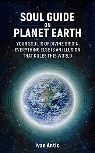 Download Soul Guide On Planet Earth Your Soul Is Of Divine Origin