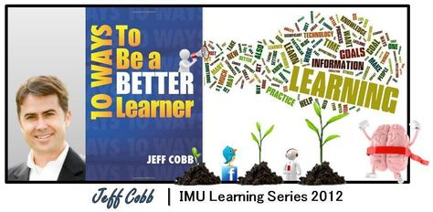 IMU-LS-10: 10 Ways to Be a Better Learner (Jeff Cobb)