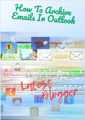 How To Archive Emails In Outlook How To Access Archive Emails Outlook Archive Email