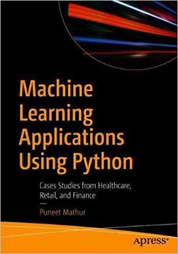 Machine Learning Applications Using Python 1st Edition Pdf Free